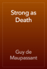 Guy de Maupassant - Strong as Death artwork