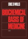 Biochemical Basis Of Medicine Enhanced Edition
