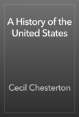 Cecil Chesterton - A History of the United States artwork