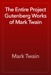 The Entire Project Gutenberg Works Of Mark Twain