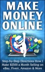 Make Money Online Step-by-Step Directions How I Make 2500 A Month Selling On EBay Fiverr Amazon  More