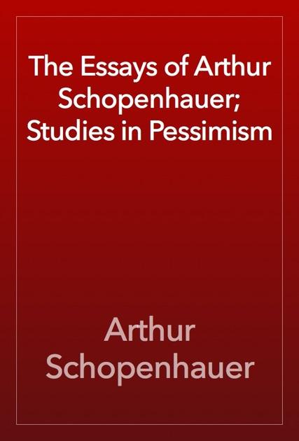arthur essay in pessimism schopenhauer study