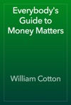 Everybodys Guide To Money Matters