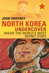 North Korea Undercover Inside The Worlds Most Secret State