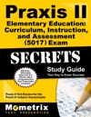 Praxis II Elementary Education Curriculum Instruction And Assessment 5017 Exam Secrets Study Guide