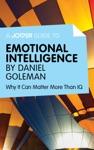 A Joosr Guide To Emotional Intelligence By Daniel Goleman