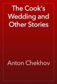 Антон Павлович Чехов - The Cook's Wedding and Other Stories artwork