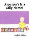Aspergers Is A Silly Name