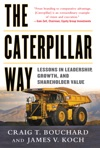 The Caterpillar Way Lessons In Leadership Growth And Shareholder Value
