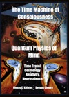 The Time Machine Of Consciousness  Quantum Physics Of Mind