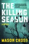 The Killing Season A Novel Carter Blake