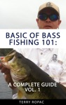 Basics Of Bass Fishing 101 A Complete Guide Volume 1