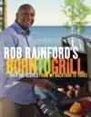 Rob Rainfords Born To Grill
