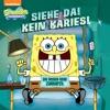 Siehe Da Kein Karies Ein Besuch Beim Zahnarzt SpongeBob SquarePants