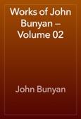 John Bunyan - Works of John Bunyan — Volume 02 artwork