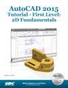 AutoCAD 2015 Tutorial - First Level 2D Fundamentals