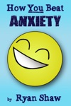 How You Beat Anxiety