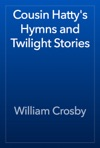 Cousin Hattys Hymns And Twilight Stories