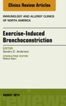 Exercise-Induced Bronchoconstriction An Issue Of Immunology And Allergy Clinics E-Book