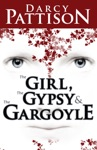 The Girl The Gypsy And The Gargoyle