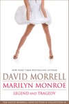Marilyn Monroe Legend And Tragedy An Essay The David Morrell Cultural-Icon Series