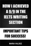 How I Achieved A 99 In The IELTS Writing Section Important Tips For Success