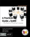 A Practical Guide To SysML Second Edition