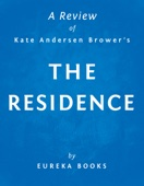 The Residence by Kate Andersen Brower  A Review - Eureka Books Cover Art