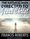 The Natural Man Directed To Jesus Christ