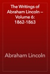 The Writings Of Abraham Lincoln  Volume 6 1862-1863