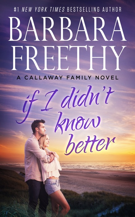 If I Didnt Know Better Barbara Freethy Book