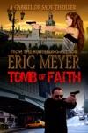 Tomb Of Faith A Gabriel De Sade Thriller