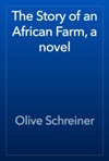 The Story Of An African Farm A Novel