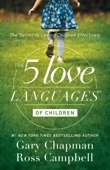 The 5 Love Languages of Children - Gary D. Chapman & Ross Campbell Cover Art