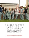 A Guide For The Emergency Medicine Resident