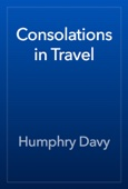 Humphry Davy - Consolations in Travel artwork