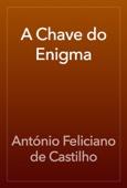 António Feliciano de Castilho - A Chave do Enigma artwork