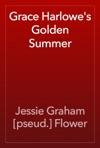 Grace Harlowes Golden Summer