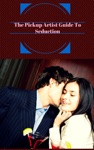 The Pickup Artist Guide To Seduction