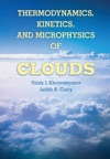 Thermodynamics Kinetics And Microphysics Of Clouds