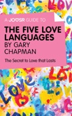 A Joosr Guide to... The Five Love Languages by Gary Chapman
