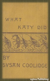 WHAT KATY DID (ILLUSTRATED + FREE AUDIOBOOK DOWNLOAD LINK)