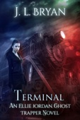 Terminal (Ellie Jordan, Ghost Trapper Book 4) - JL Bryan Cover Art