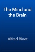 Alfred Binet - The Mind and the Brain artwork