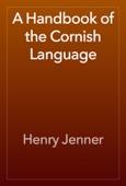 Henry Jenner - A Handbook of the Cornish Language artwork