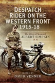 Despatch Rider on the Western Front 1915-18