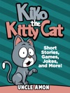 Kiko The Kitty Cat Short Stories Games Jokes And More