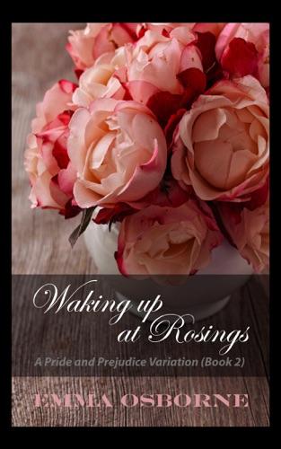 Waking Up At Rosings A Pride and Prejudice Variation