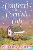 Phillipa Ashley - Confetti at the Cornish Café (The Cornish Café Series, Book 3) artwork