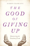 The Good Of Giving Up